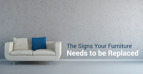 The Signs Your Furniture Needs to be Replaced