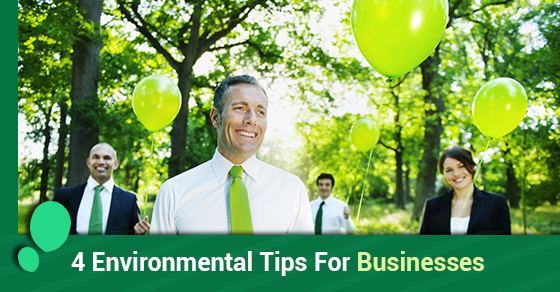 4 Environmental Tips For Businesses