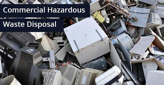 Commercial Hazardous Waste Disposal