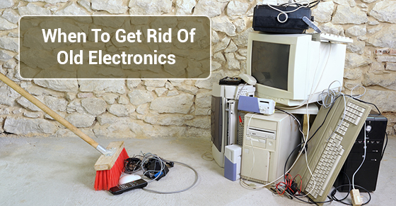 When To Get Rid Of Old Electronics