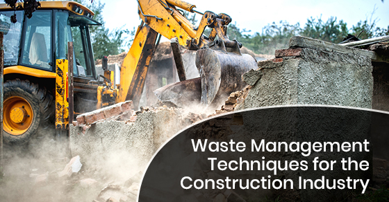 Waste Management Techniques for the Construction Industry