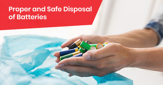 Proper and Safe Disposal of Batteries