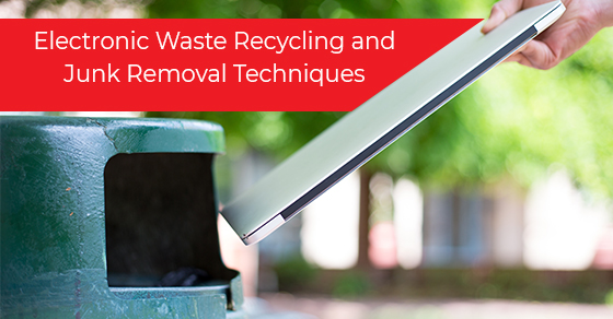 Electronic Waste Recycling and Junk Removal Techniques