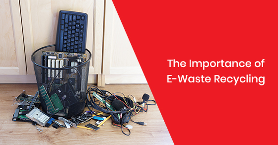 The Importance of E-Waste Recycling
