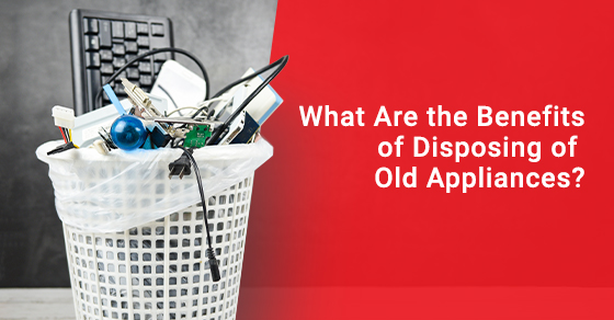 Why we should dispose of old appliances?