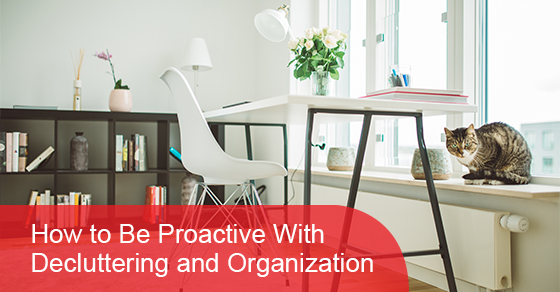 How to Be Proactive With Decluttering and Organization
