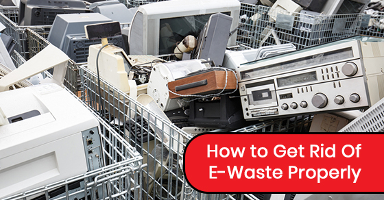 How to get rid of e-waste